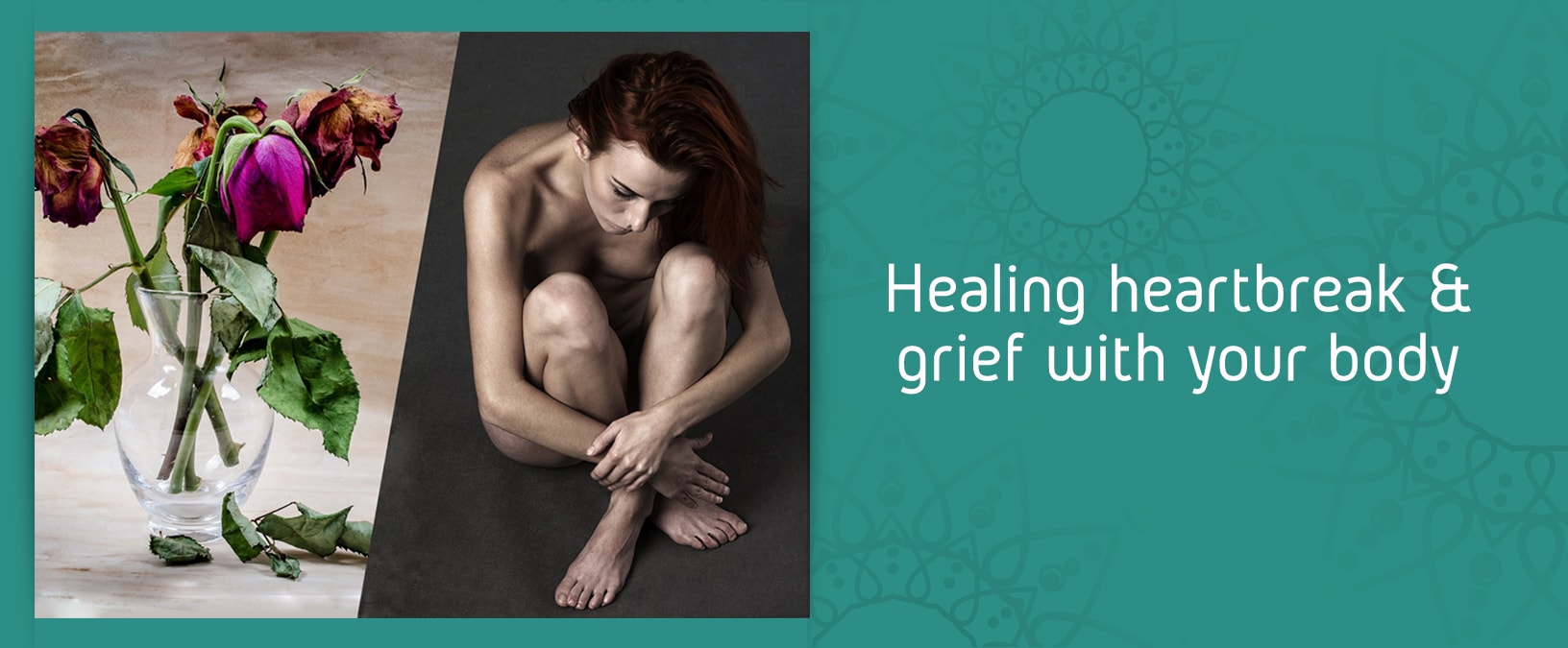 Healing Heartbreak and grief wuth your body