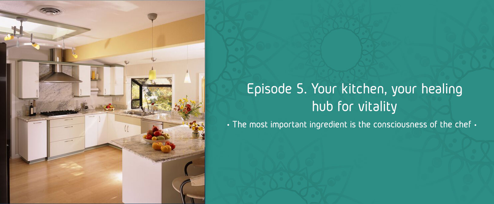 Episode 5. Your kitchen, your healing hub for vitality