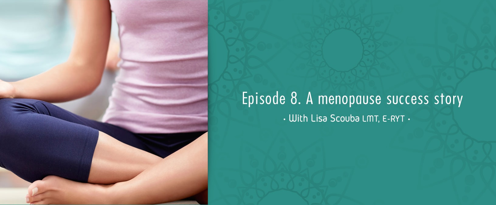 Episode 8. Yoga and Menopause…. a personal story