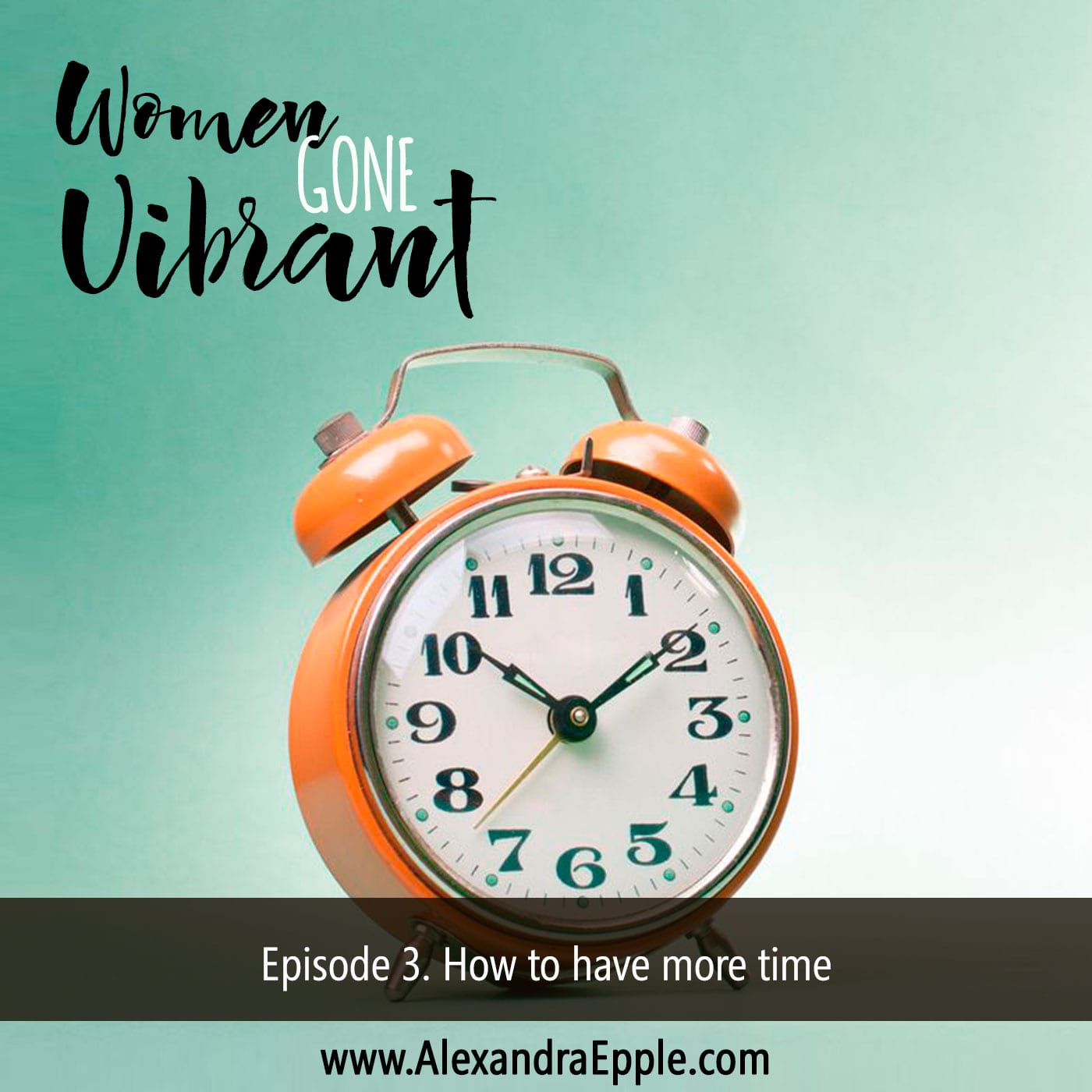 Episode 3. How to have more time