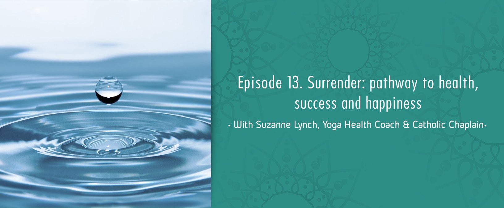 Surrender: pathway to health, success and happiness