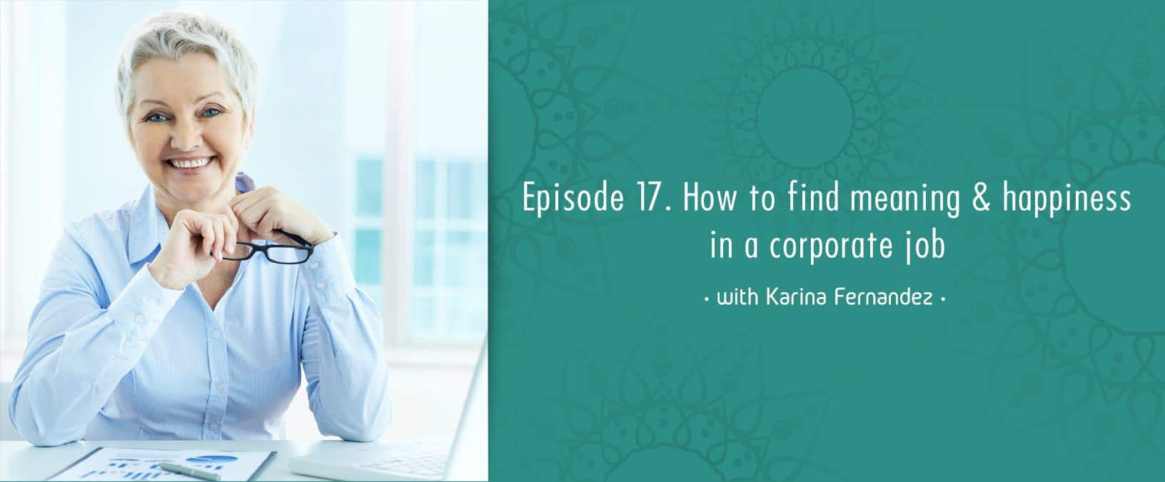 How to find meaning & happiness in a corporate job