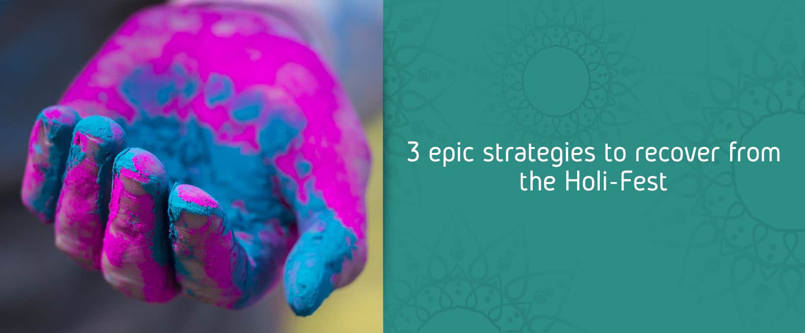 3 epic strategies to recover from the Holi-Feast