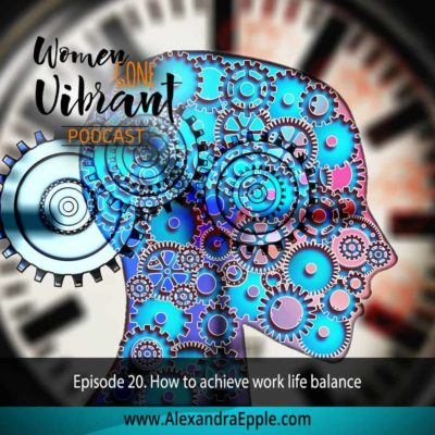 Episode #20. How to achieve work life balance