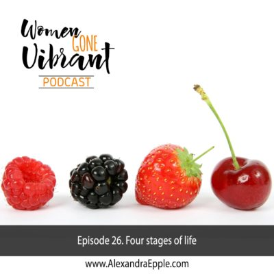 Episode #26. The 4 Stages of Life