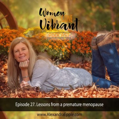 Episode #27. Lessons from a premature menopause