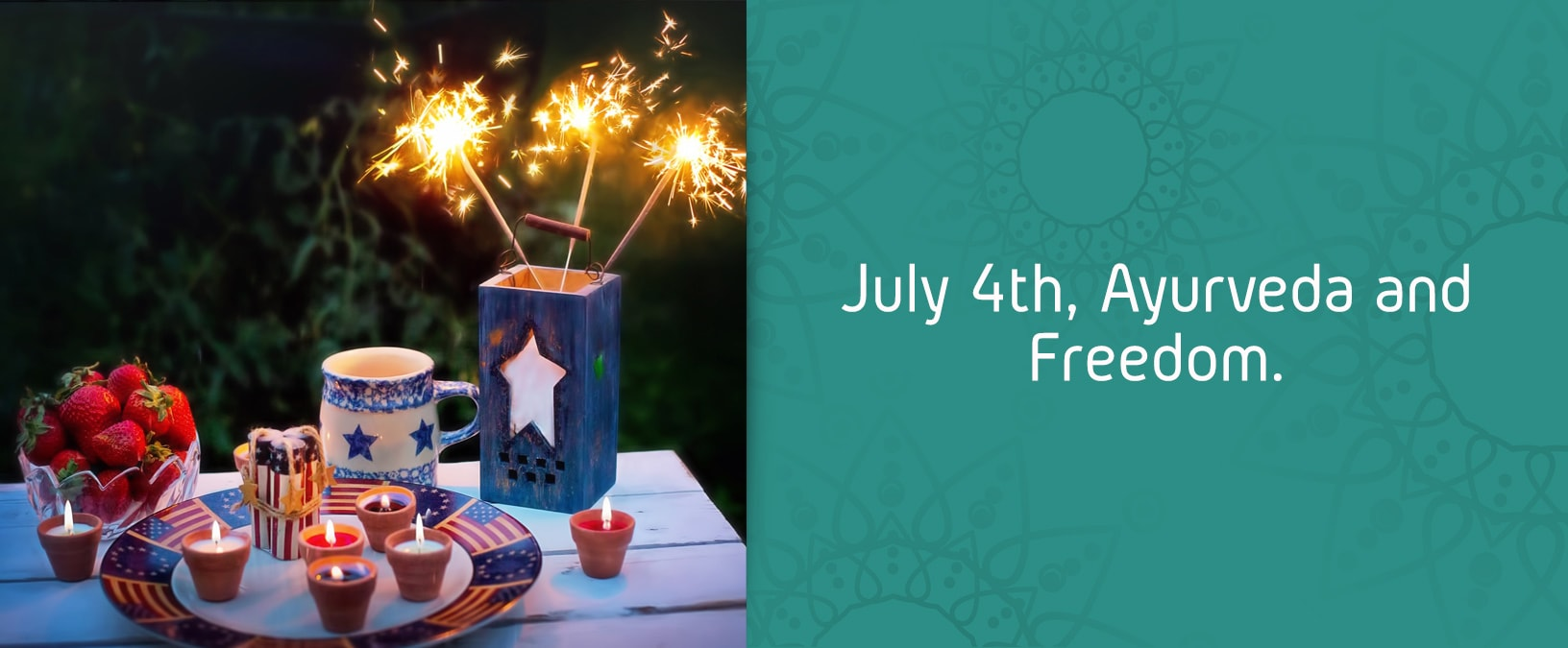 July 4th, Ayurveda and Freedom