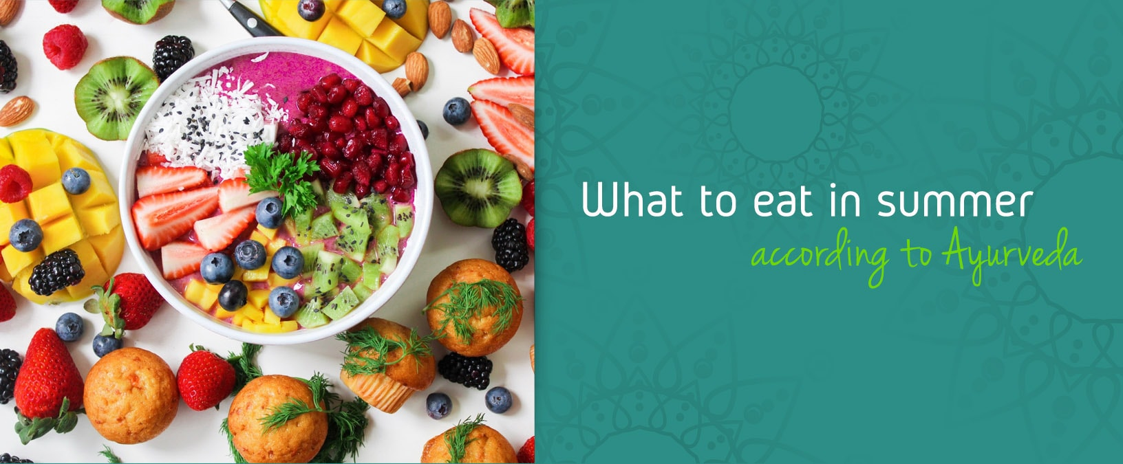 What to eat in summer according to Ayurveda