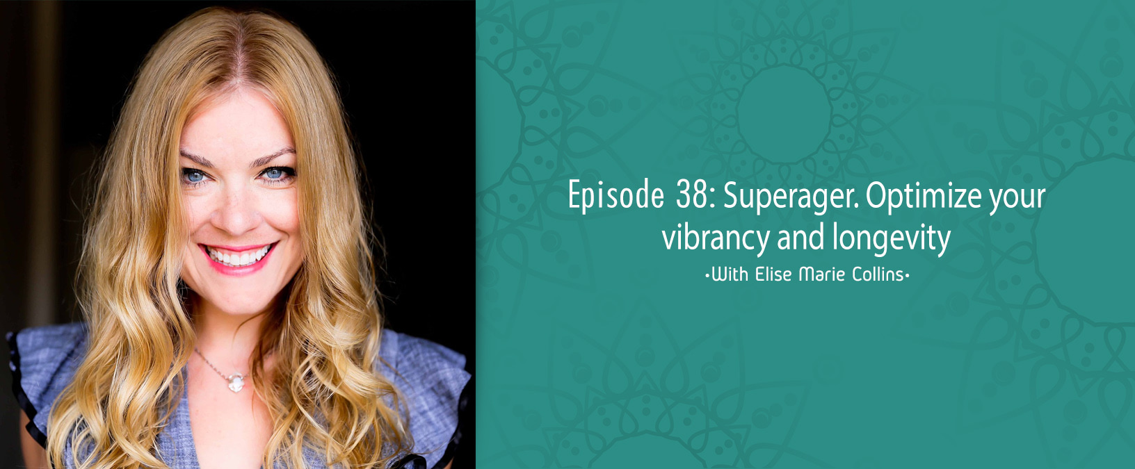 Superager. Optimize your vibrancy and longevity