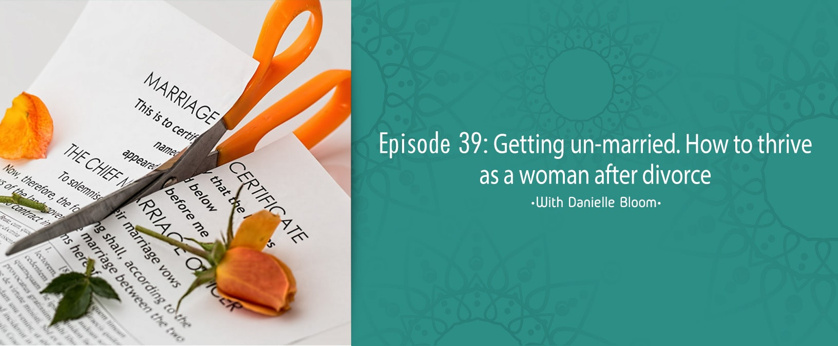 Getting unmarried: How to thrive as a woman after divorce
