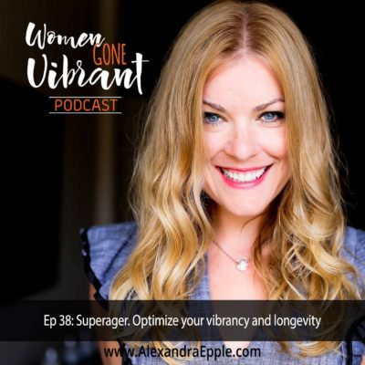 Episode #38: Superager. Optimize your vibrancy and longevity