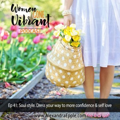 Episode #41: Soul Style Dress: Dress yourself for more confidence & self love
