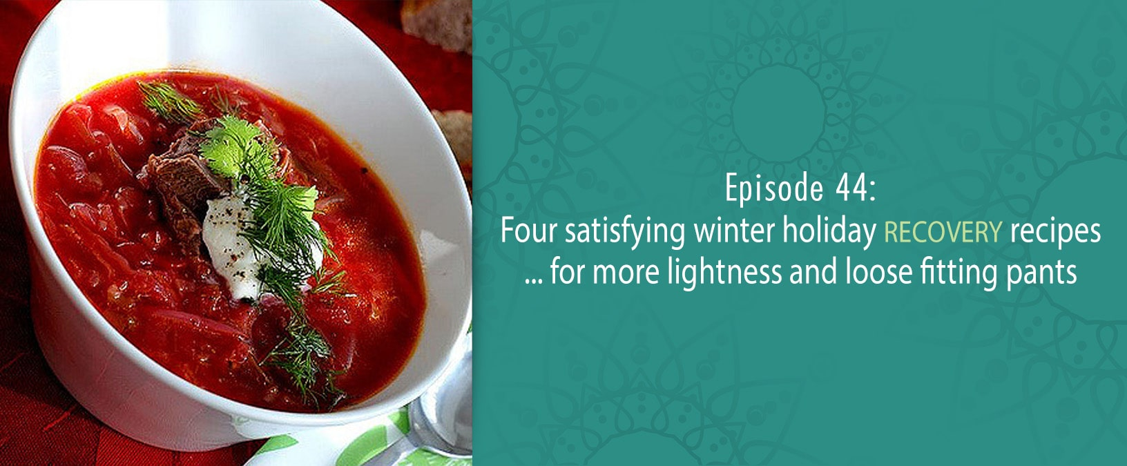 Four satisfying winter holiday recovery recipes ... for more lightness and loose fitting pants