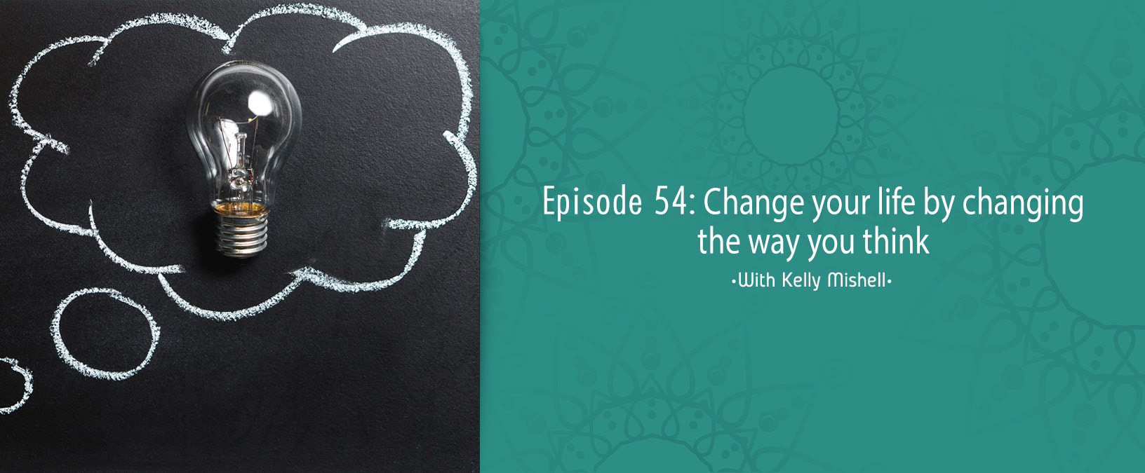 Change your life by changing the way you think