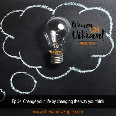 Episode #54: Change your life by changing the way you think